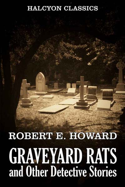Graveyard Rats and Other Detective Stories