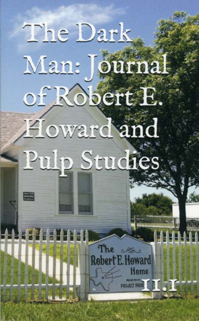 The Dark Man Volume 11 Number 1: The Journal of Robert E. Howard Studies
