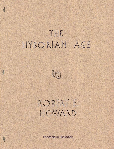 The Hyborian Age (Facsimile Edition)
