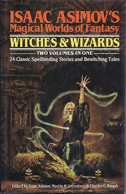 Isaac Asimov's Magical Worlds of Fantasy: Witches and Wizards