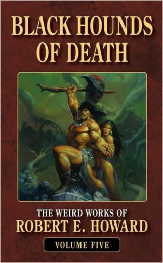 Black Hounds of Death: The Weird Works of Robert E. Howard, Volume 5
