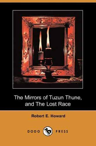 The Mirrors of Tuzun Thune, and The Lost Race