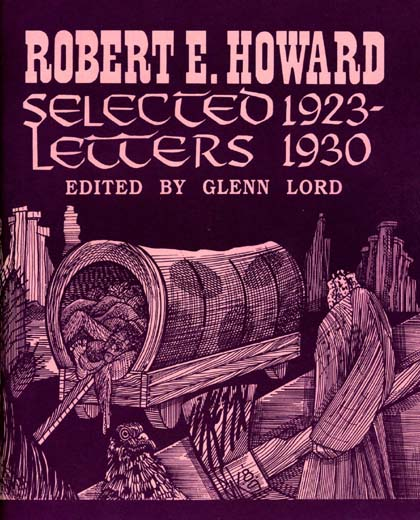 Robert E. Howard Selected Letters 1923 to 1930