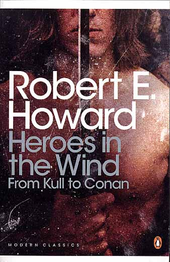 Heroes in the Wind, From Kull to Conan