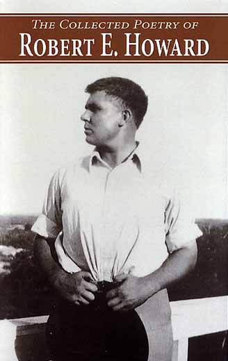 The Collected Poetry of Robert E. Howard