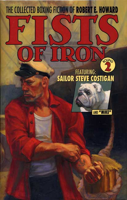 The Collected Boxing Fiction of Robert E. Howard: Fists of Iron Round 2