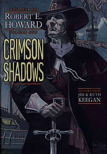 The Best of Robert E. Howard Volume 1: Crimson Shadows