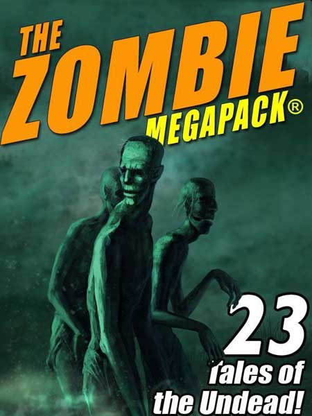 The Zombie Megapack: 23 Tales of the Undead